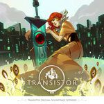Transistor Original Soundtrack, by Darren Korb