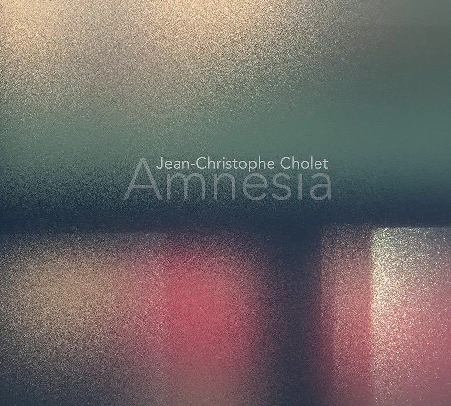 Jean Christophe CHOLET            AMNESIA  Improvisations, piano