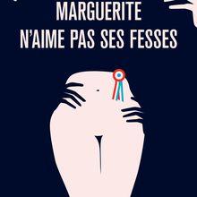 Marguerite n'aime pas ses fesses - Erwan Larher