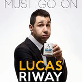 """Lucas Riway - """"The show must go on"""" - Critique Humoristes"""