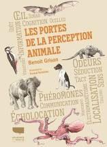 Les portes de la perception animale, Benoit Grison, Delachaux & Niestlé, 2021