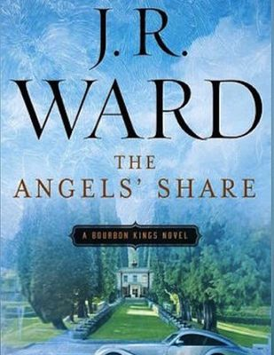 Read / Download The Angels' Share (The Bourbon Kings, #2) by J.R. Ward