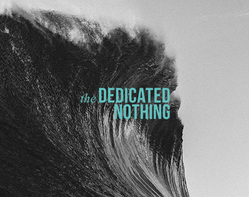 The Dedicated Nothing - Dawn to dusk