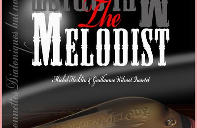 """The Melodist"" nouveau CD de Michel Herblin!"