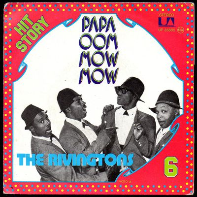 the rivingtons - papa oom mow mow / the bird's the word