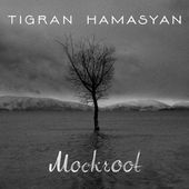 Tigran Hamasyan - Mockroot - www.lomax-deckard.de