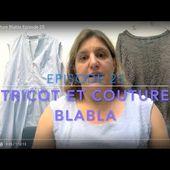 Tricot et Couture Blabla Episode 25
