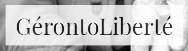 Editorial: notre blog GérontoLiberté