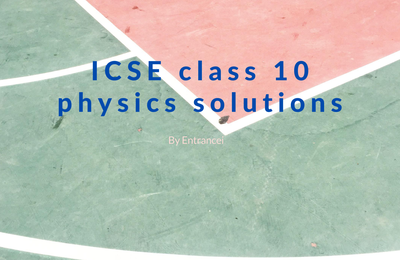 ICSE Class 10 Physics Solutions   Selina Solutions Concise Physics Class 10