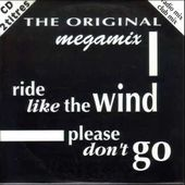 THE ORIGINAL mix ride like the wind & please don't go 1992