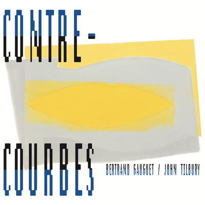 Bertrand Gauguet / John Tilbury - Contre-Courbes
