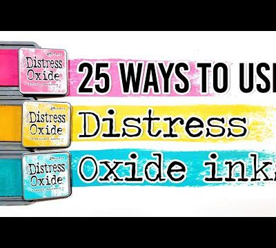 Tutoriel DISTRESS OXIDE