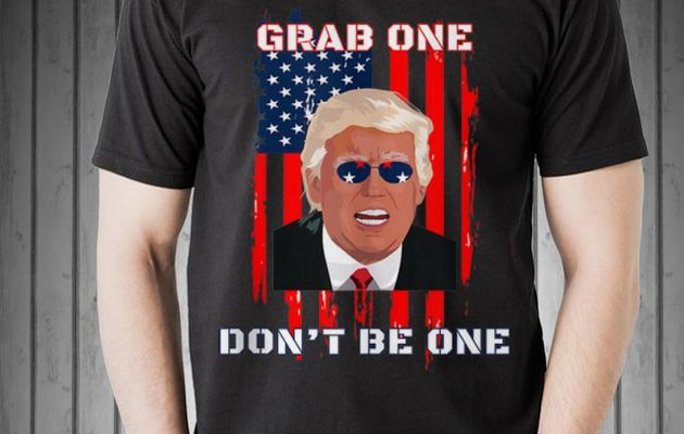Hot Donald Trump Grab One Don't Be One American Flag Sunglass shirt
