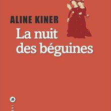 La nuit des béguines - Aline Kiner