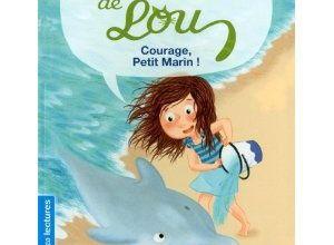 Les animaux de Lou : Courage petit marin ! de Mymi Doinet et Mélanie Allag