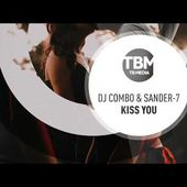 DJ Combo & Sander-7 - Kiss You (Official)