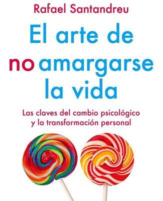 Libro El arte de no amargarse la vida [PDF] [EPUB]