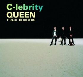 QUEEN+PAUL RODGERS - C-LEBRITY (2008).