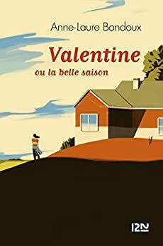Valentine ou la belle saison - Anne Laure Bondoux