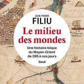 Le Milieu des mondes , Jean-Pierre Fili...