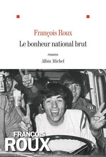 Le Bonheur national brut, de François Roux - rentrée littéraire 2014