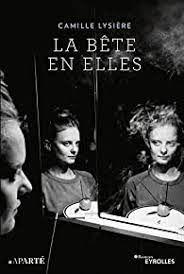 La Bête en elles, Camille Lysière, 2021, éditions Eyrolles