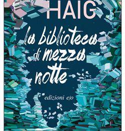 "Matt Haig, ""La biblioteca di mezzanotte"""