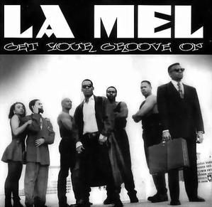 LA MEL - Get Your Groove On