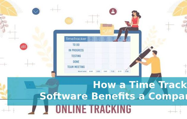 How a Time Tracker Software Benefits a Company