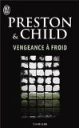 Vengeance à froid / Preston & Child