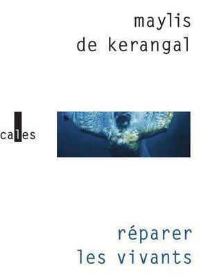 Réparer les vivants ✒️✒️✒️ de Mailys de Kerangal
