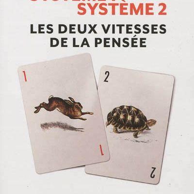 Daniel Kahneman : Système 1, Système 2. Les deux vitesses de la pensée