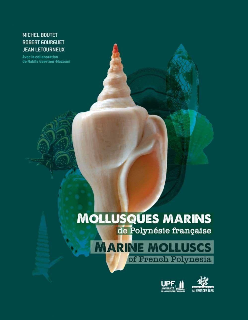 Mollusques marins de Polynésie française, Un ouvrage co-édité avec l'Université de la Polynésie française, avec la collaboration de Nabila Gaertner-Mazouni.