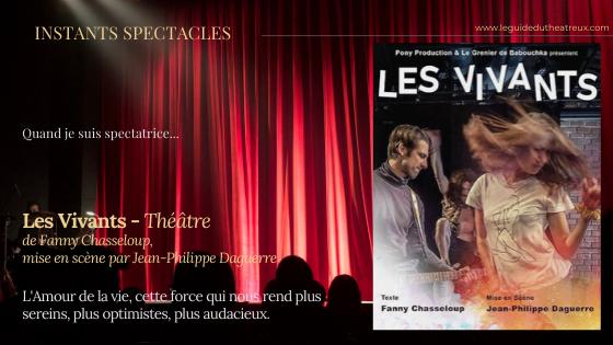 """""""Les Vivants""""...un hymne à l'amour de la vie, un spectacle puissant et nécessaire"""