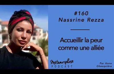 #160 Nassrine Rezza : accueillir la peur comme une alliée
