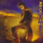 Alice - Tom Waits