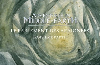 CR Adventures in Middle-Earth : Le Parlement des Araignées (3/3)