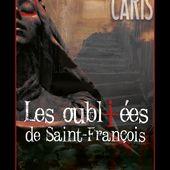 """"""" Les Oubliées de St François """" de Lecia Caris"""