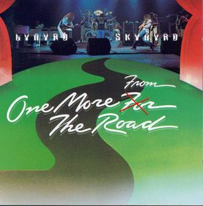 "Lynyrd Skynyrd "" One More From The Road """
