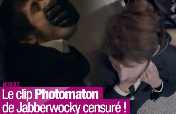 Le clip Photomaton de Jabberwocky censuré ! #Photomaton