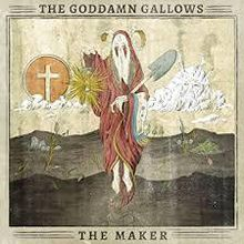 """The Goddamn Gallows - """"the maker"""" (2014)"""