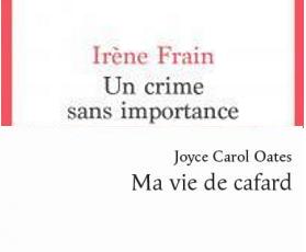 Rentrée littéraire 2020 (18) : (2 romans noirs) Irène Frain et Joyce Carol Oates à l'honneur !