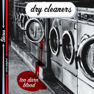 Dry Cleaners - Too Darn Blood