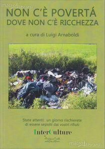 Luigi Arnaboldi: Non c'è Povertà dove non c'è Ricchezza