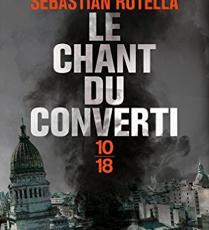Le Chant du Converti / Sebastien Rotella