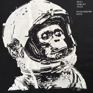 NEIL COWLEY TRIO  Spacebound Apes