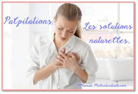 Solutions naturelles contre les palpitations.