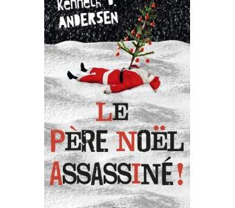 Le père Noël assassiné! de Kenneth B.Andersen