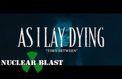 Nouvelle vidéo de AS I LAY DYING/Torn Between chez Nuclear Blast Records