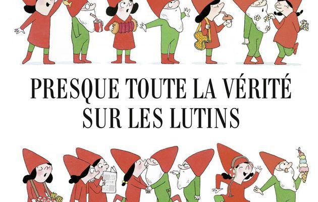 Presque toute la vérité sur les lutins de Clothilde Delacroix